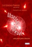 Obsessão sexual – Uma porta para a loucura