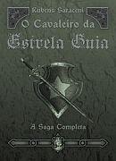 O Cavaleiro da Estrela Guia – Rubens Saraceni