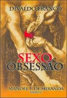 Sexo e Obsessão – Divaldo Franco e Manoel P. de Miranda