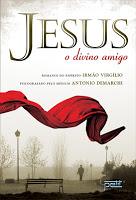 Jesus o Divino Amigo – Irmão Virgilio e Antônio Demarchi