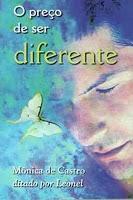 O Preço de ser diferente – Leonel e Mônica de Castro