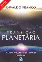 Transição Planetária – Manoel Philomeno de Miranda e Divaldo Franco