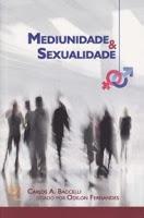 Mediunidade e Sexualidade – Odilon Fernandes e Carlos Baccelli