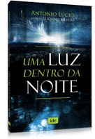 Uma luz dentro da noite – Antonio Lúcio e Luciano Messias