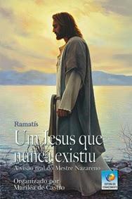 Um Jesus que nunca existiu – Ramatis e Mariléa de Castro