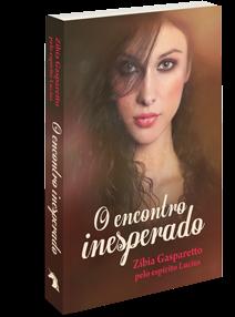 O Encontro Inesperado – Zibia Gasparetto e Lucius