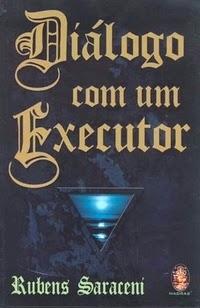 Diálogo com um executor – Rubens Saraceni