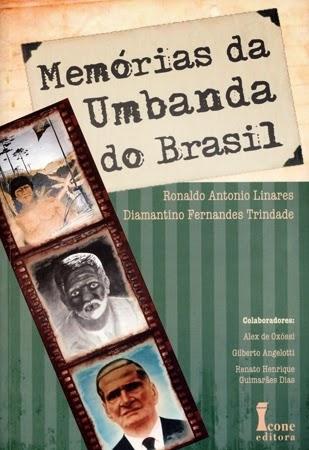 Memórias da Umbanda do Brasil – Ronaldo Linares e Diamantino Trindade