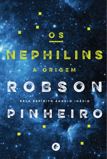 Os Nephilins – Robson Pinheiro e Angelo Inácio