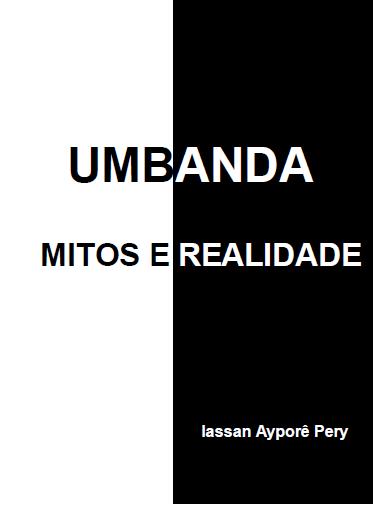 Umbanda mitos e realidades – Iassan Ayporê Pery
