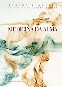 Medicina da Alma – Robson Pinheiro e Joseph Gleber