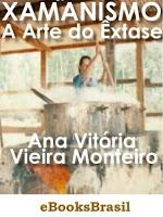 Xamanismo, a arte do êxtase – Ana Vitória Monteiro