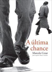 A Última Chance – Marcelo Cezar e Marco Aurélio