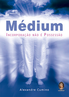 Médium – incorporação não é possessão – Alexandre Cumino