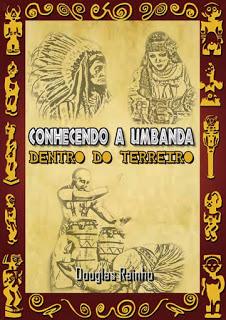 Conhecendo a Umbanda dentro do Terreiro – Douglas Rainho