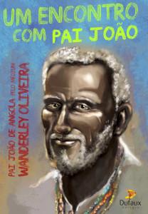 Um encontro com Pai João – Wanderley Oliveira
