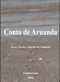 Conto de Aruanda – Gregório Lucio