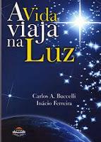 A Vida Viaja na Luz – Inácio Ferreira / Carlos Baccelli