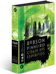 Cidade dos Espíritos – Robson Pinheiro e Ângelo Inácio