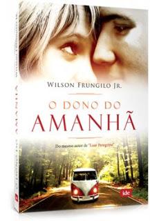 [Resenha] O Dono do Amanhã – Wilson Frungilo Jr.