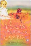 A pequena flor do campo – Luiz Gonzaga Pinheiro