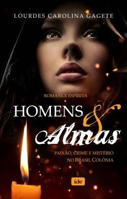 Homens & Almas – Lourdes Carolina Gagete