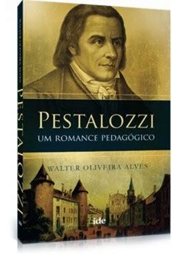 Pestalozzii – um romance pedagógico – Walter Oliveira Alves