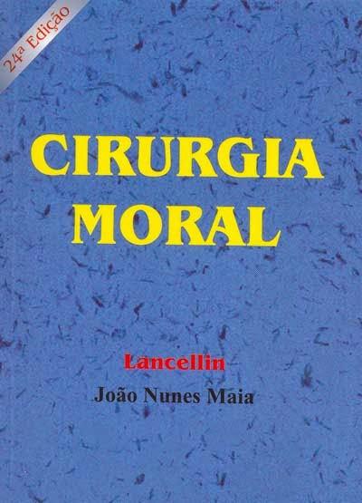 Cirurgia Moral – João Nunes Maia e Lancellin