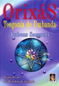 Orixás – Teogonia de Umbanda – Rubens Saraceni