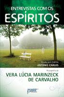 Entrevistas com os espíritos – Vera Lúcia Marinzeck e Antônio Carlos