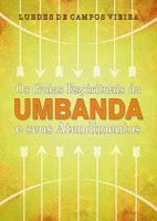 Os guias espirituais da Umbanda e seus atendimentos – Lurdes de Campos Vieira