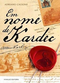 Em Nome de Kardec – Adriano Calsone