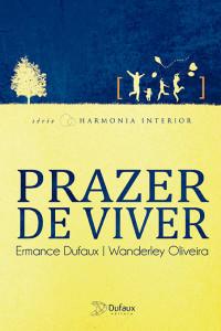 Prazer de Viver – Wanderley Oliveira e Ermance Dufaux