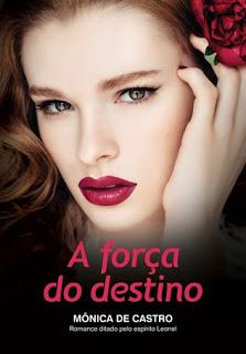 A força do destino – Mônica de Castro e Leonel