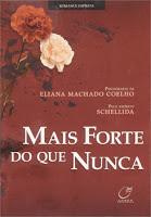 Mais forte do que nunca – Eliana Machado e Schellida